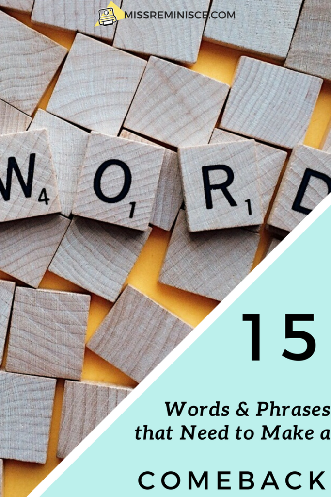 15 Words & Phrases that Need to Make a Comeback