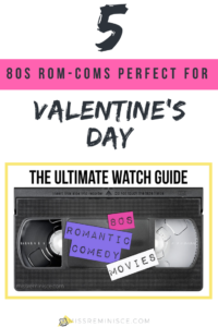 5 80s Romantic Comedies Perfect for Valentine's Day